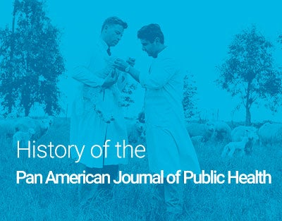 History of the Pan American Journal of Public Health