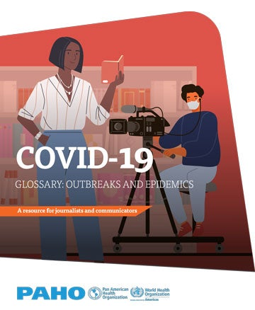 COVID-19 Glossary: Outbreaks and Epidemics. A resource for journalists and communicators