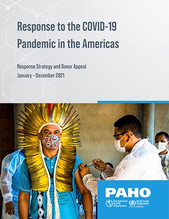 Response to the COVID-19 Pandemic in the Americas Response Strategy and Donor Appeal January – December 2021