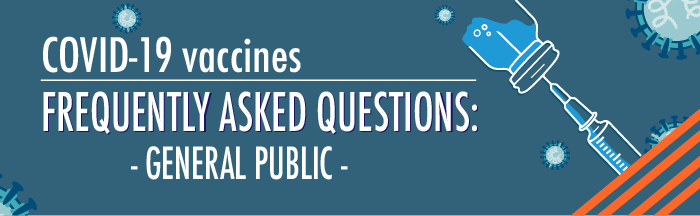 Frequently Asked Questions for the general public: COVID-19 vaccines