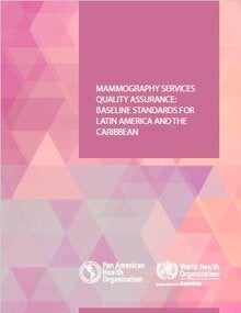 Mammography services quality assurance: baseline standards for Latin America and the Caribbean