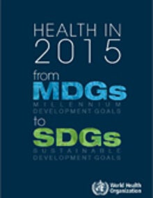 Health in 2015: from MDGs to SDGs