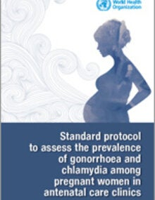 Standard protocol to assess prevalence of gonorrhoea and chlamydia among pregnant women in antenatal care clinics