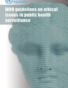 WHO guidelines on ethical issues in public health surveillance