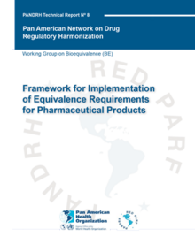 PANDRH Technical Report Nº 8. Framework for Implementation of Equivalence Requirements for Pharmaceutical Products