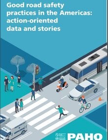 Good road safety practices in the Americas: action-oriented data and stories