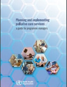 Planning and implementing palliative care services: a guide for programme managers