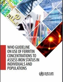 WHO guideline on use of ferritin concentrations to assess iron status in individuals and populations