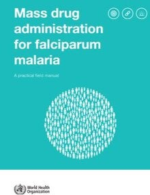 Mass drug administration for falciparum malaria: a practical field manual