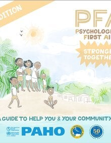 Psychological First Aid. Stronger Together. A Guide to Help You and Your Community. Second Edition