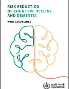 Risk reduction of cognitive decline and dementia: WHO guidelines