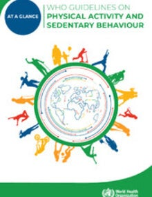 WHO guidelines on physical activity and sedentary behaviour: at a glance