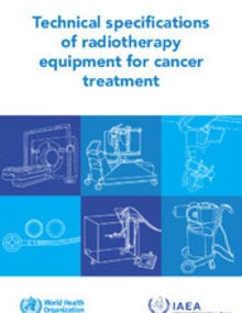 Technical specifications of radiotherapy equipment for cancer treatment