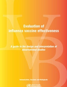 Evaluation ofinfluenza vaccine effectiveness - A guide to the design and interpretation ofobservational studies
