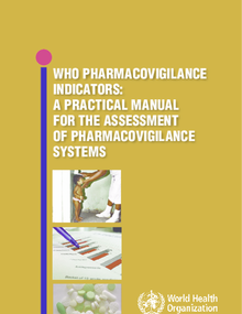 WHO pharmacovigilance indicators: A practice manual for the assessment of pharmacovigilance systems