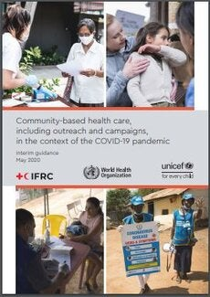 Community-based health care, including outreach and campaigns, in the context of the COVID-19 pandemic: interim guidance, May 2020