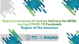 Presentation: Rapid assessment of service delivery for NCDs during COVID-19 Pandemic. Region of the Americas