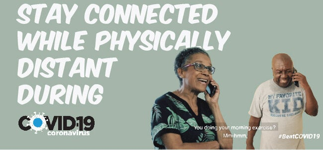 stay connected/physically distant