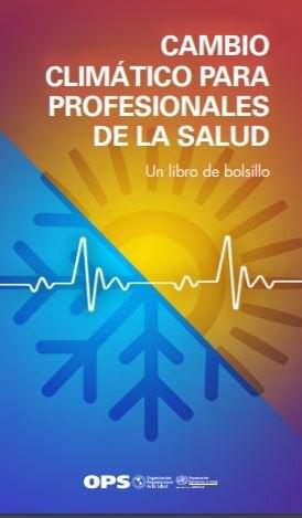 Cambio climático para profesionales de la salud: un libro de bolsillo -  OPS/OMS | Organización Panamericana de la Salud