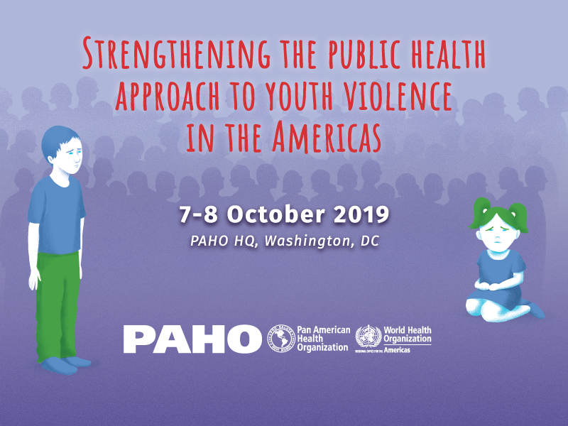 Banner of the October 7-8, 2019. Experts' Meeting Strengthening the Public Health Approach to Youth Violence in the Americas